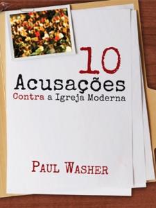 livro-10-acusacoes-contra-a-igreja-moderna-225x300